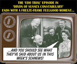 "The EDO Trial episode in ""Dixon of Sussex Constabulary"" ends with a freeze-frame feelgood moment..."