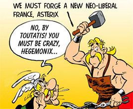 We must forge a new Neo-Liberal France, Asterix