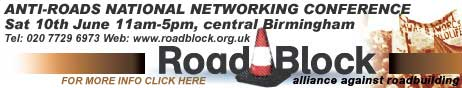 Roadblock - Anti-Roads National Networking Conference, June 10th, Birmingham