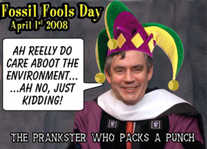 Gordon Brown - the biggest fool on 'Fossil Fools Day'.