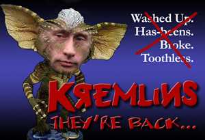 Kremlins... they're back