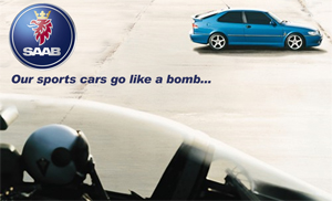SAAB - Our sports cars go like a bomb....
