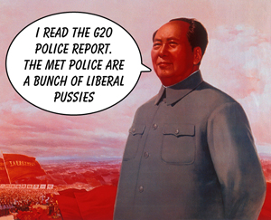 Chairman Mao reads the G20 Policing report - and thinks the Met Police were very restrained only killing one man.
