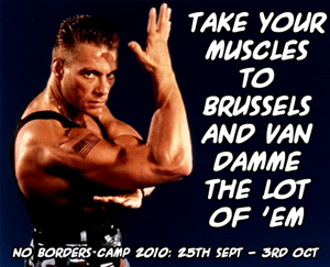Take your muscles to Brussels and Van Damme the lot of 'em...